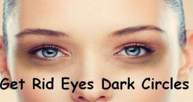 Get Rid Eyes Dark Circles